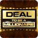 Download Deal To Be A Millionaire 1.2.6 APK