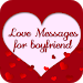 Love Messages for Boyfriend - Share Flirty Texts