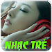 Download Nhac Tre Chon Loc 1.0.1 APK